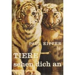 Tiere sehen dich an. Von Paul Eipper (1952).