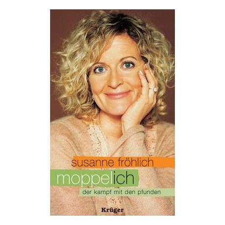 Moppel-Ich. Der Kampf mit den Pfunden. Von Susanne Fröhlich (2004).