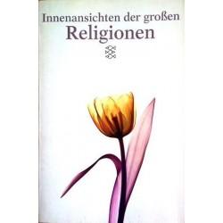 Innenansichten der grossen Religionen. Von Arvind Sharma (2000).
