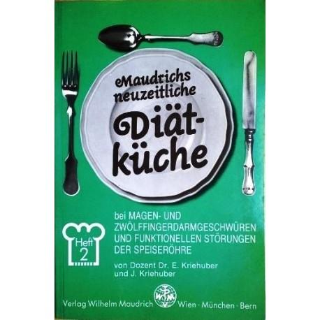 Maudrichs neuzeitliche Diät-Küche. Von Ernst Kriehuber (1990).