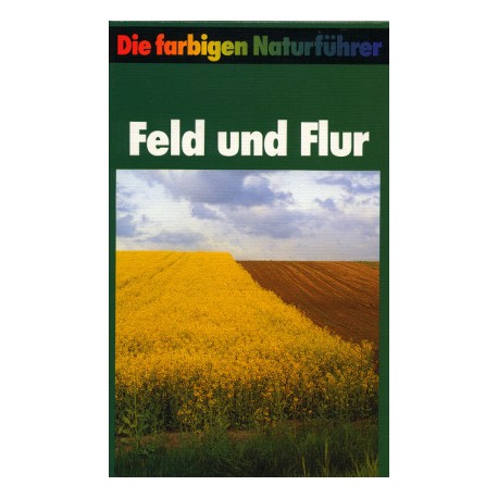 Die farbigen Naturführer. Feld und Flur. Von Josef Reichholf (1989).