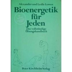 Bioenergetik für Jeden. Von Alexander Lowen (1988).