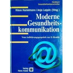 Moderne Gesundheitskommunikation. Vom Aufklärungsgespräch zur E-Health. Von Klaus Hurrelmann (2001).