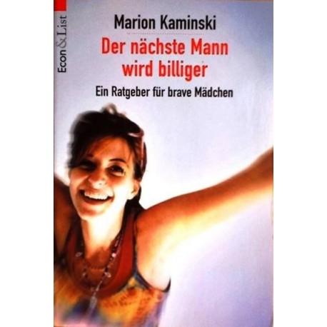 Der nächste Mann wird billiger. Ein Ratgeber für brave Mädchen. Von Marion Kaminski (1999).