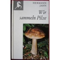 Wir sammeln Pilze. Von Hermann Jahn (1970).