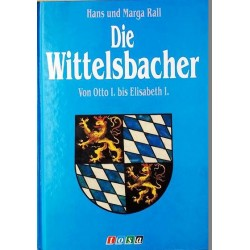 Die Wittelsbacher. Von Hans Rall (1994).