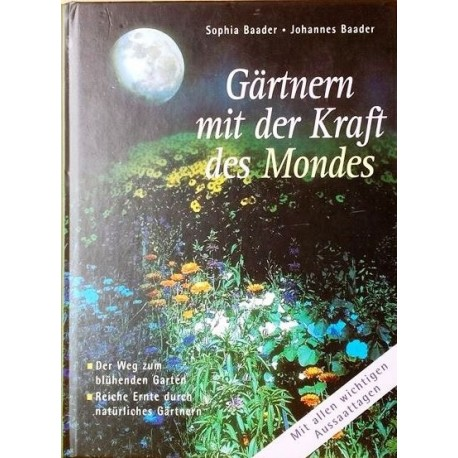 Gärtnern mit der Kraft des Mondes. Von Sophia Baader (1999).