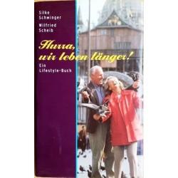 Hurra, wir leben länger. Ein Lifestyle-Buch. Von Silke Schwinger (1998).