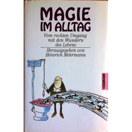 Magie im Alltag. Von Heinrich Mehrmann (1988).