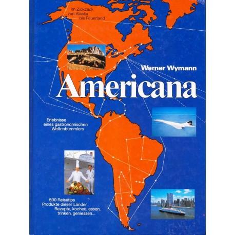 Americana. Im Zickzack von Alaska bis Feuerland. Von Werner Wymann (1992).