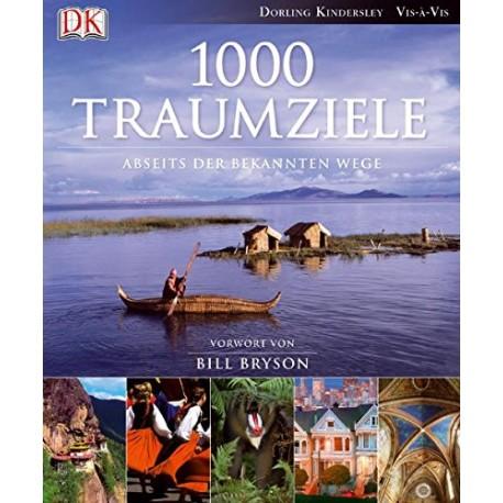 1000 Traumziele abseits der bekannten Wege. Von Dorling Kindersley (2009).