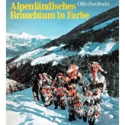 Alpenländisches Brauchtum in Farbe. Von Otto Swoboda (1979).