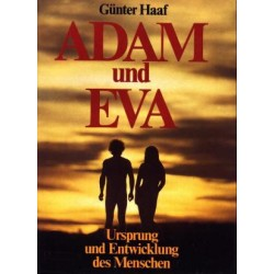 Adam und Eva. Ursprung und Entwicklung des Menschen. Von Günter Haaf (1982).