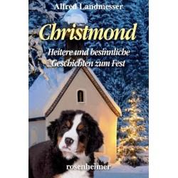 Christmond. Heitere und besinnliche Geschichten zum Fest. Von Alfred Landmesser (2013).