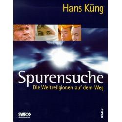Spurensuche. Die Weltreligionen auf dem Weg. Von Hans Küng (1999).