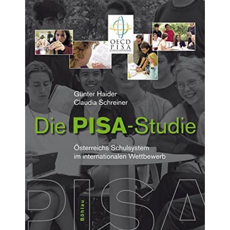 Die PISA-Studie. Österreichs Schulsystem im internationalen Wettbewerb. Von Günter Haider (2006).