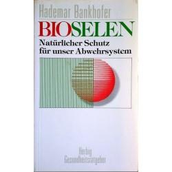 Bioselen. Natürlicher Schutz für unser Abwehrsystem. Von Hademar Bankofer (1988).