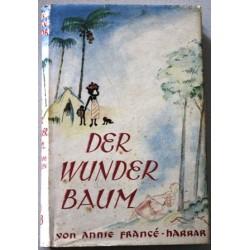 Der Wunderbaum. Können Pflanzen denken? Von Annie Francé-Harrar (1937).