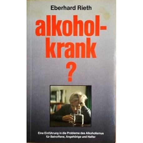 Alkoholkrank? Von Eberhard Rieth (1996).