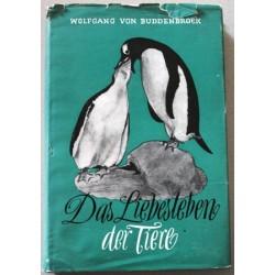 Das Liebesleben der Tiere. Von Wolfgang von Buddenbrock (1953).