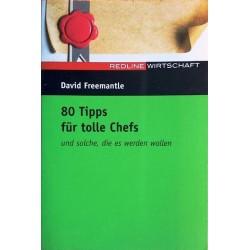 80 Tipps für tolle Chefs und solche, die es werden wollen. Von David Freemantle (2004).