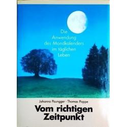 Vom richtigen Zeitpunkt. Die Anwendung des Mondkalenders im täglichen Leben. Von Johanna Paungger (1992).