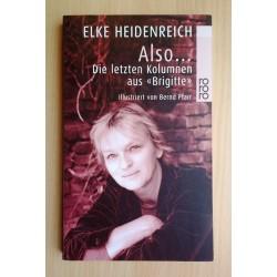 Also... Die letzten Kolumnen aus Brigitte. Von Elke Heidenreich (2001).
