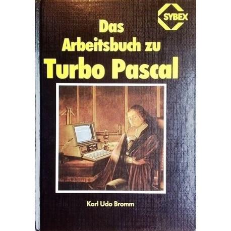 Das Arbeitsbuch zu Turbo Pascal. Von Karl Udo Bromm (1985).