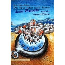 Die Spur führt nach Samos - Sechs Freunde und der Apostel Paulus. Von Bodo Meier-Böhme (1998).