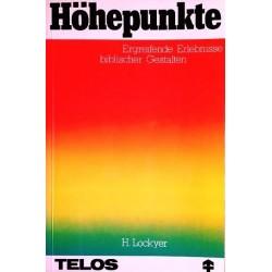Höhepunkte. Ergreifende Erlebnisse biblischer Gestalten. Von Herbert Lockyer (1980).