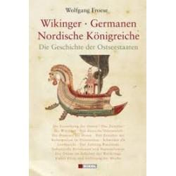 Wikinger, Germanen, Nordische Königreiche. Von Wolfgang Froese (2008).
