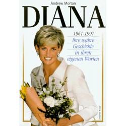 Diana. Ihre wahre Geschichte in ihren eigenen Worten. Von Andrew Morton (1997).