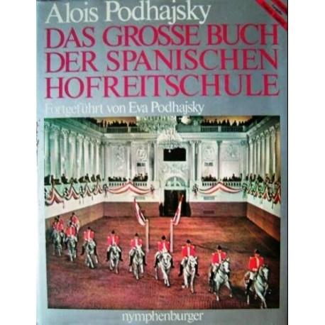 Das grosse Buch der Spanischen Hofreitschule. Von Alois Podhajsky (1978).