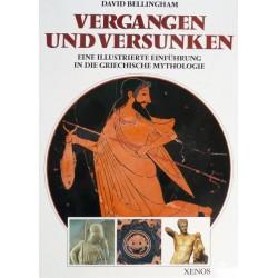 Vergangen und versunken. Eine illustrierte Einführung in die griechische Mythologie. Von David Bellingham (1990).
