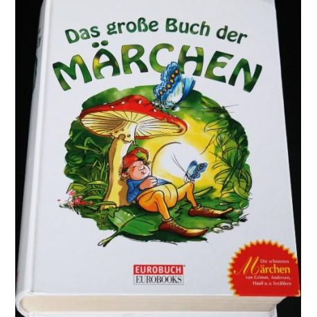 Das große Buch der Märchen. Von: Lechner Verlag Eurobuch (1999).