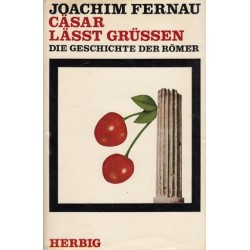 Cäsar lässt grüßen. Von Joachim Fernau (1971/1988).