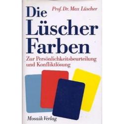 Die Lüscher Farben. Zur Persönlichkeitsbeurteilung und Konfliktlösung. Von Max Lüscher (1989).