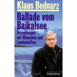 Ballade vom Baikalsee. Begegnungen mit Menschen und Landschaften. Von Klaus Bednarz (1998).