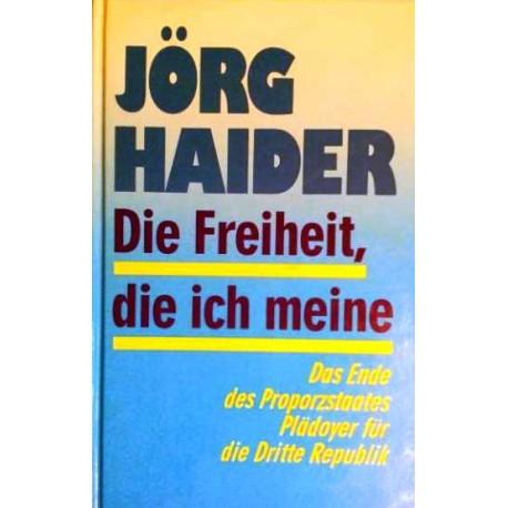 Die Freiheit, die ich meine. Von Jörg Haider (1993).