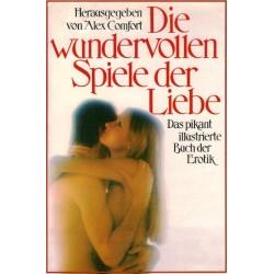 Die wundervollen Spiele der Liebe. Das pikant illustrierte Buch der Erotik. Von Alex Comfort (1977).