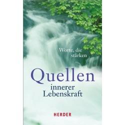 Quellen innerer Lebenskraft. Worte die stärken. Von Ulrich Sander (2013).