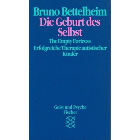Die Geburt des Selbst. Von Bruno Bettelheim (1995).