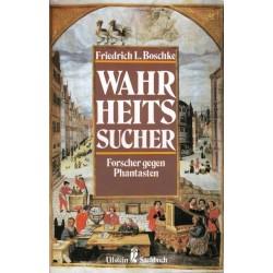 Wahrheitssucher. Forscher gegen Phantasten. Von Friedrich L. Boschke (1986).