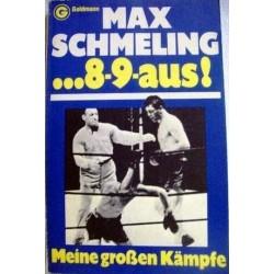 Acht-Neun-Aus. Meine großen Kämpfe. Von Max Schmeling (1977).