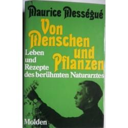 Von Menschen und Pflanzen. Von Maurice Messegue (1972).