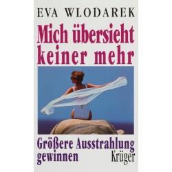 Mich übersieht keiner mehr. Größere Ausstrahlung gewinnen. Von Eva Wlodarek (1997).