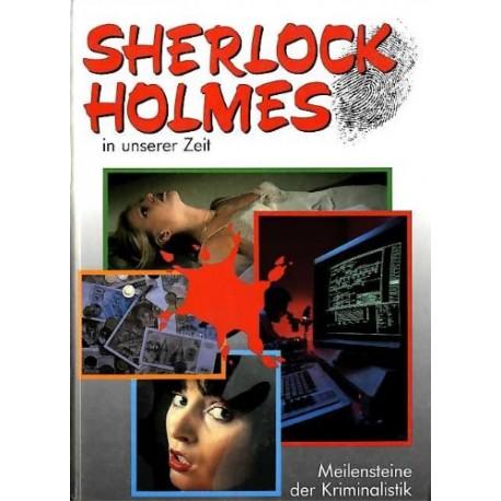 Sherlock Holmes in unserer Zeit. Meilensteine der Kriminalistik. Von Helmut Höfling (1986).