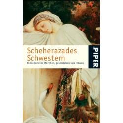 Scheherazades Schwestern. Die schönsten Märchen, geschrieben von Frauen. Von Ursula Schulze (2004).