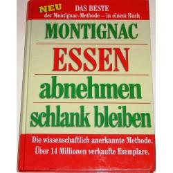 Essen - abnehmen - schlank bleiben. Von Michel Montignac (2002).