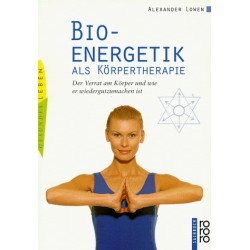 Bioenergetik als Körpertherapie. Von Alexander Lowen (1998).